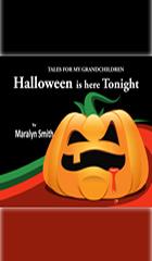 Halloween is Here Tonight (Tales For My GrandChildren)