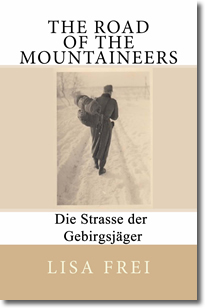 The Road of the Mountaineers: Die Strasse der Gebirgsjäger